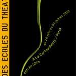 Festival des Ecoles du théâtre public, 1e édition // 24/06 - 4/07/10
