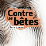 Critique• « Contre les bêtes »  de et par Jacques Rebotier à la Maison de la Poésie