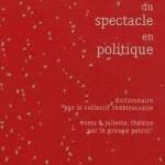Lecture  • « Les mots du spectacle en politique », dictionnaire par le collectif théâtrocratie