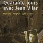Lecture. « Quarante jours avec Jean Vilar». Paul Lera. Lansman Éditeur
