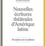 Lecture. « Nouvelles écritures théâtrales d'Amérique latine » Éditions THEATRALES