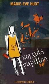 Lecture ・ « Nœuds papillon » de Marie-Ève Huot,  Lansman Éditeur