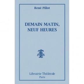 Lecture ・ «Demain matin, neuf heures» de René Pillot, Librairie Théâtrale