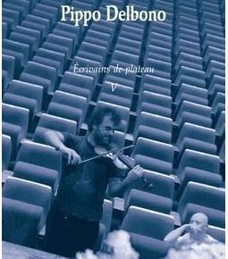 Lecture ・ «Pippo Delbono» Ecrivains de plateau V, de Bruno Tackels. Les Solitaires Intempestifs