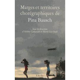 Lecture • « Marges et territoires chorégraphiques de Pina Bausch », L'Arche Editeur