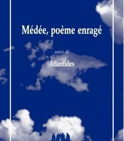 Lecture ・ « Médée, poème enragé», Jean-René Lemoine. Les Solitaires Intempestifs
