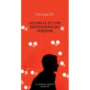 Lecture.  « Les mille et une définitions du théâtre », Olivier Py, Actes Sud
