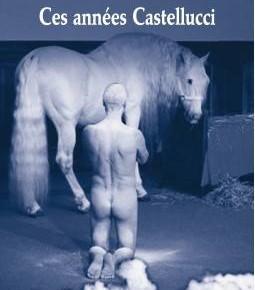« Ces années Castellucci » de Jean-Louis Perrier. Éditions Les Solitaires Intempestifs