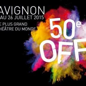 «  50e Festival Off Avignon » Du 4 au 26 juillet 2015