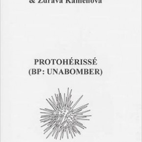 « Protohérissé (B.P Unabomber) » de Gergana Dimitrova et Zdrava Kamenova, Éditions L'Espace d'un Instant