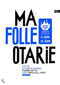 Ma Folle Otarie, de Pierre Notte, Théâtre de Belleville