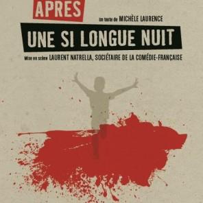 Après une si longue nuit de Michèle Laurence, mise en scène de Laurent Natrella, à Théâtre des Corps Saints