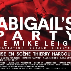 Abigail's Party, d'après Mike Leigh, mise en scène de Thierry Harcourt, Théâtre de Poche