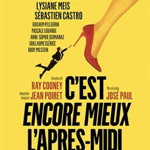 C'est encore mieux l'après-midi, de Ray Cooney, mise en scène José Paul au Théâtre Hébertot
