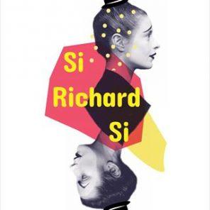 Si Richard Si, créé et mis en scène par Florence Fauquet et Chloé Lasne, au Théâtre des Béliers Parisiens, au Festival Off d'Avignon