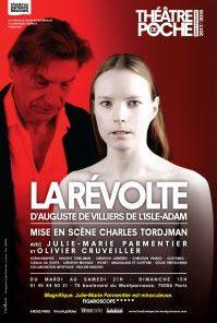 La Révolte de Villiers de l'Isle-Adam, mise en scène de Charles Tordjman, Théâtre de Poche