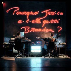 Pourquoi Jessica a-t-elle quitté Brandon ?, de Pierre Solot et Emmanuel De Candido, dans le cadre d'Impatience, au CENTQUATRE-PARIS